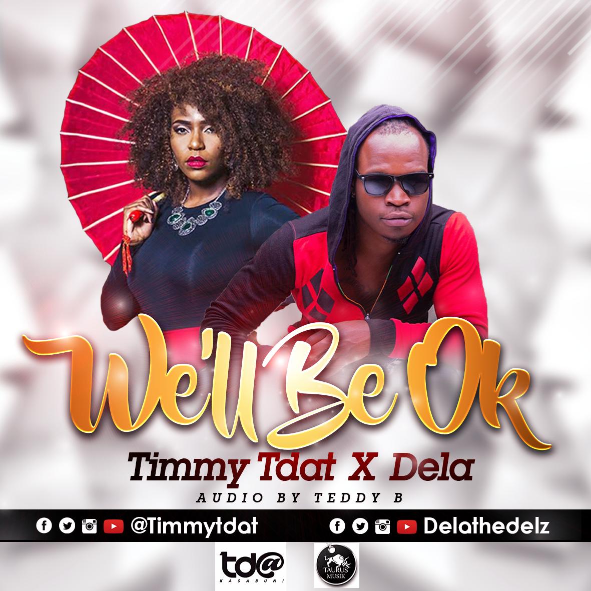 Timmy Tdat, Dela we'll be ok