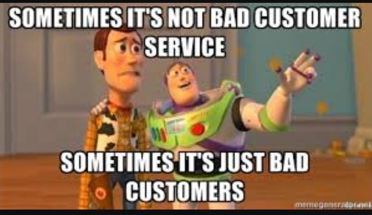 bad customers meme